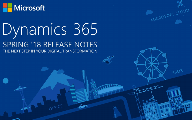 Dynamics 365 Spring 2018 release – documentation & readiness